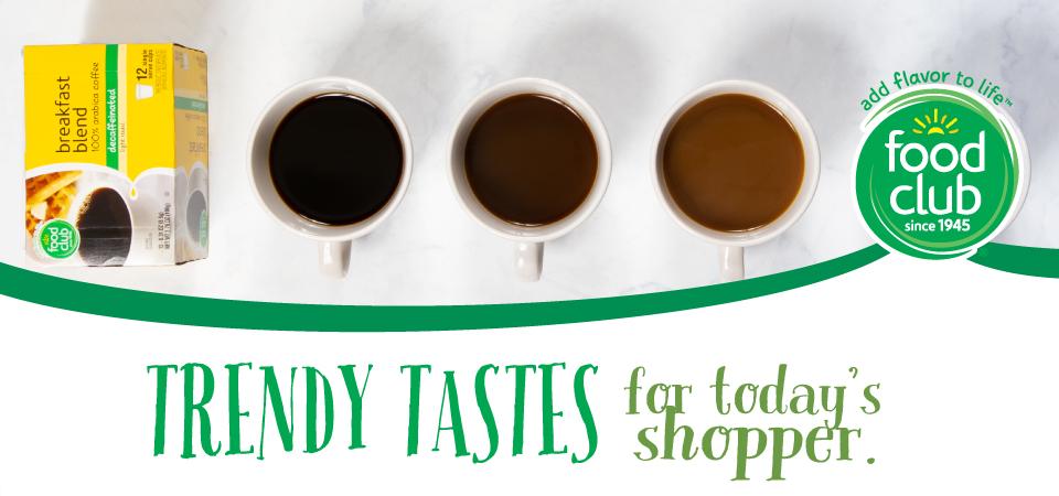 Trendy Tastes for Today's Shopper